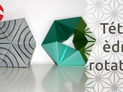 Origami - Tétraèdres rotatifs de Tomoko Fuse - Rotating Tetraheda [Senbazuru]