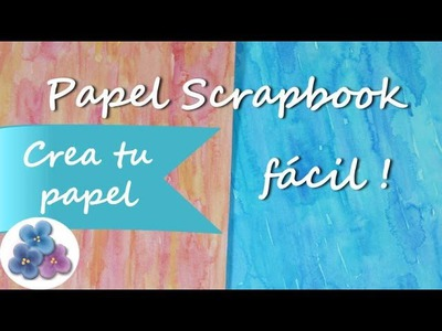 Papel para Scrapbook *How to Scrapbook Paper* Papel de Scrapbooking Scrap Pintura Facil Para Ti