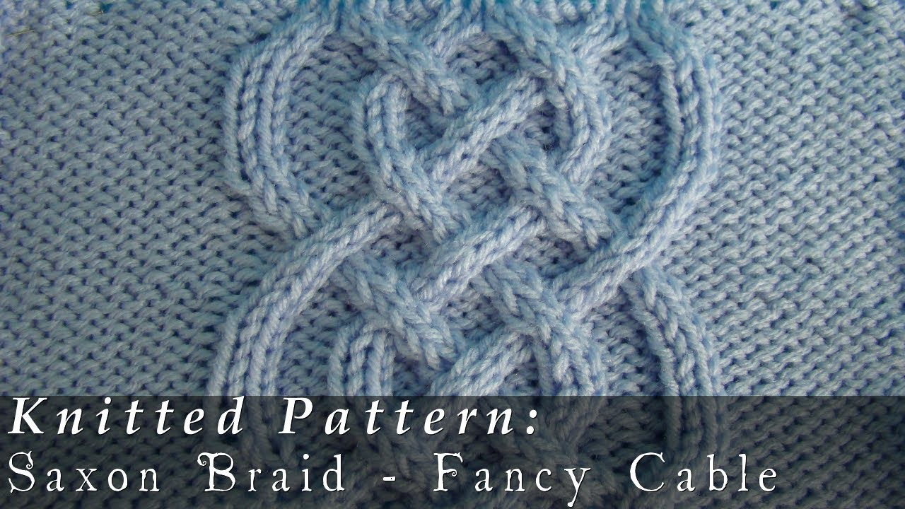 Saxon Braid  |  Fancy Cable  |  Knitted