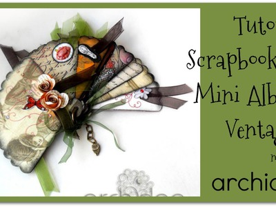 Tutorial | Scrapbooking | Un ventaglio di ricordi | DIY Fan Minialbum | Prima Parte