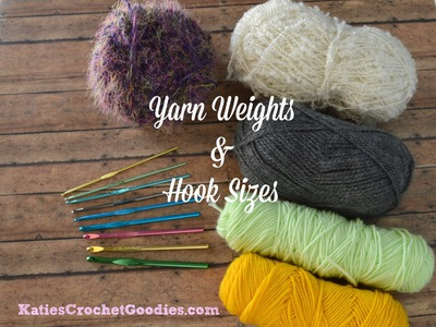 Yarn Weights & Crochet Hooks - Learn to Crochet Video #2