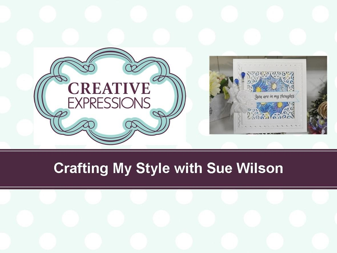 Craft Dies by Sue Wilson -- Tutorial Video; Oops A Daisy for Creative Expressions