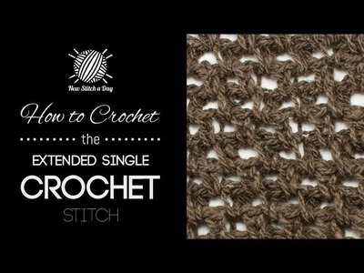 How to Crochet the Extended Single Crochet