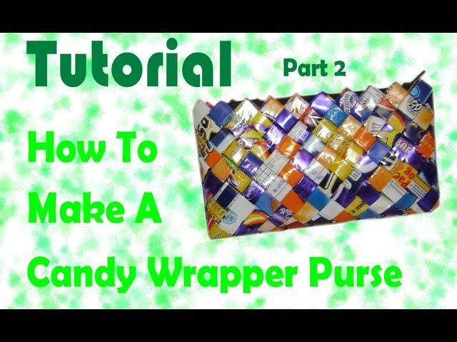 How To Make A Candy Wrapper Purse : Part 2