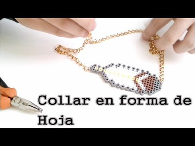 Tutorial!!! Collar Forma de Hoja. Necklace Form Leaf Perler Beads
