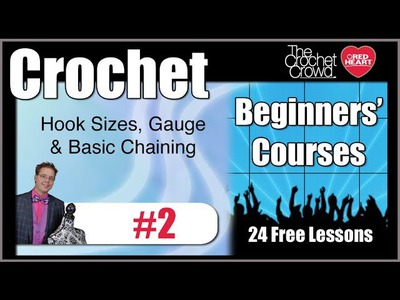 Understand Crochet Hook Size, Gauge & Chaining