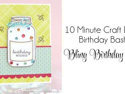 10 Minute Craft Dash Birthday Bash- Bling Birthday Jar card