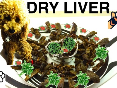 CHICKEN LIVER DRY DOG TREATS - DIY Dog Food - a tutorial by Cooking For Dogs