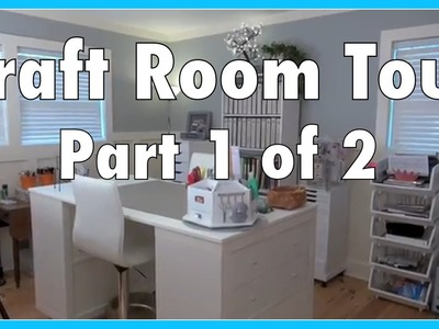 Craft Room Tour! ~ Part 1 of 2