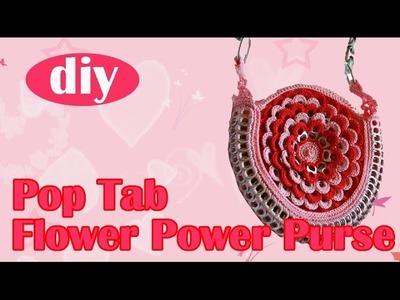 "DIY: How to crochet a purse with soda can tabs ""Flower Power"" part 2"