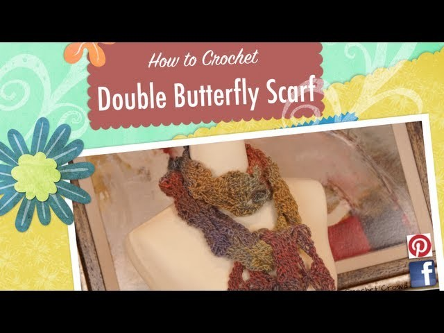 How to Crochet Double Butterfly Scarf