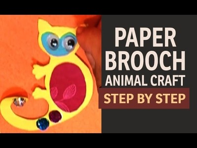 "How To Make a LEMUR BROOCH - ""Paper Art and Craft Ideas"""