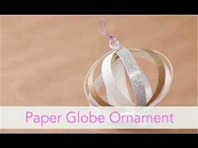 How to Make a Paper Globe Ornament - Christmas Craft