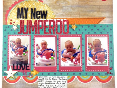 How to Scrapbook - Saturday: My New Jumperoo
