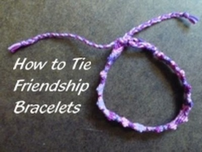 How to Tie Friendship Bracelets - Jewelry-making Techniques