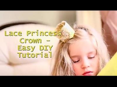 Lace Princess  Crown - Easy DIY Tutorial