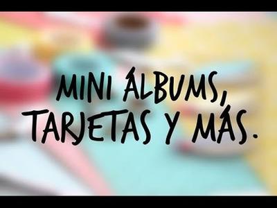 Mini álbums, tarjetas y más proyectos. :)
