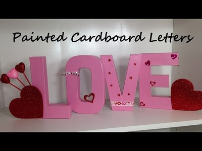 Painted LOVE Letters Decorated for Valentine's Day-Kids Craft by Kaylee of Crafty Ladybug