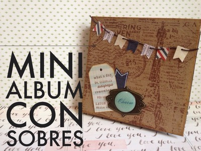 TUTORIAL Mini Álbum con Sobres.Envelope MiniAlbum SCRAPBOOK