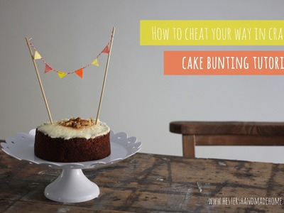 Cheat your way in crafts: mini bunting cake decoration