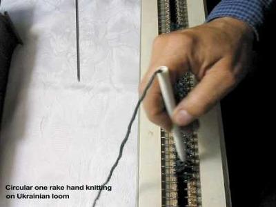 Circular one rake hand knitting on ukrainian loom