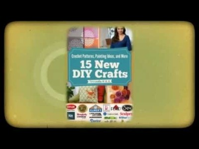 """Crochet Patterns, Painting Ideas, and More: 15 New DIY Crafts"" free eBook"