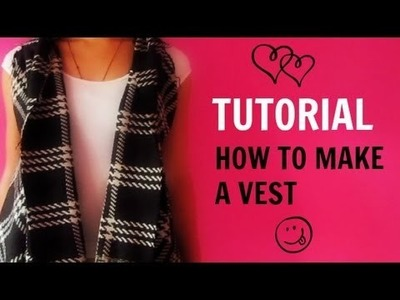 DIY | How To Make Your Own Vest - No Sew