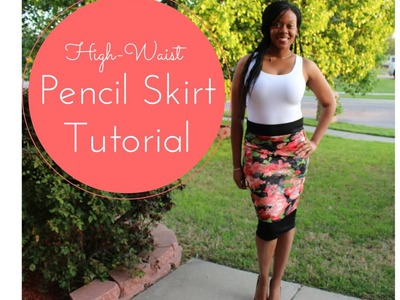 DIY Tutorial - High Waist Pencil Skirt with Colorblock Panels