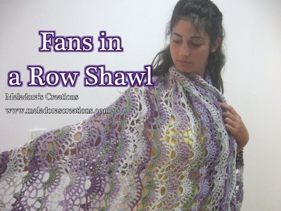 Fans in a Row Lacy Shawl - Left Handed Crochet Tutorial