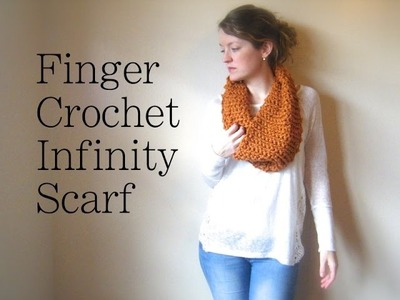 Finger Crochet an Infinity Scarf:  1 Hour and 1 Skein