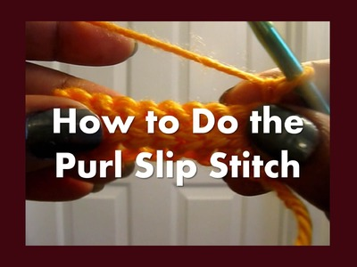 How to crochet the Purl Slip Stitch