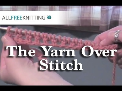 How to Knit: The Yarn Over Stitch (yo)