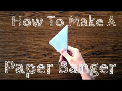 How To Make A Paper Banger