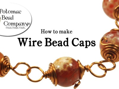 How to Make Wire Bead Caps