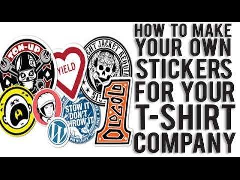How To Make Your Own Custom Stickers For Your T Shirt Co