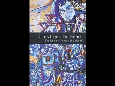 Learn English Through Stories: Cries from the Heart - Stories from Around the World (Level 2)