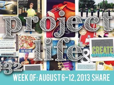 Project Life Series - Week 32 (2013) Layout Share and Scrapbook Process - (CreateScrapbooks.com)