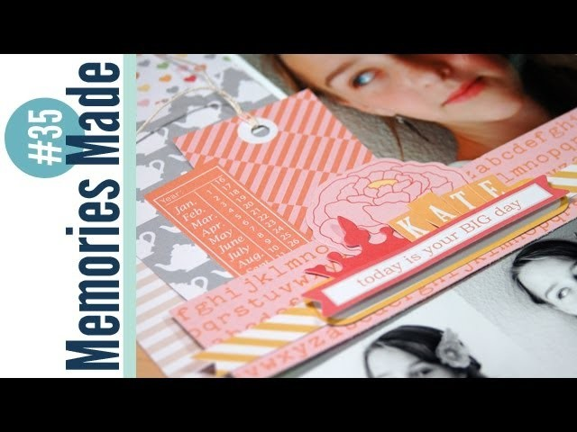 Memories Made #34 Scrapbook Process Video: Chickaniddy Crafts