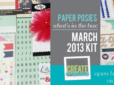 What's Inside: Paper Posies MARCH 2013 Scrapbook Kit featuring Dear Lizzy Lucky Charm