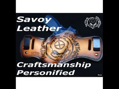 Best Holster Ever? Savoy Leather, Custom Hand Crafted. Art in Gun Leather