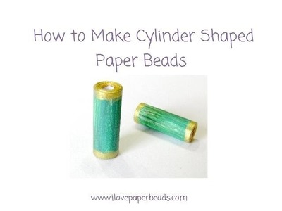 How to Make a Cylinder Shaped Paper Bead