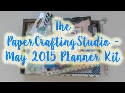 The Paper Crafting Studio - May 2015 PLanner Kit
