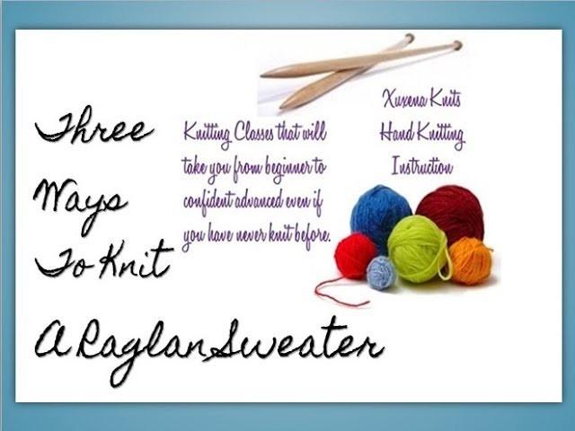 Three Ways To Knit A Raglan Sweater