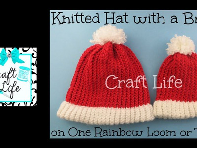 Craft Life Knitted Hat with Brim ~ Santa Hat tutorial on One Rainbow Loom or Two or a Knitting Loom