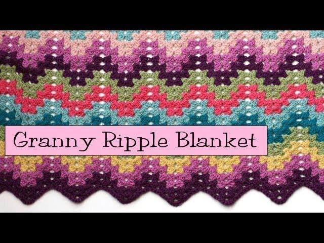 Crochet for Knitters  - Granny Ripple Blanket