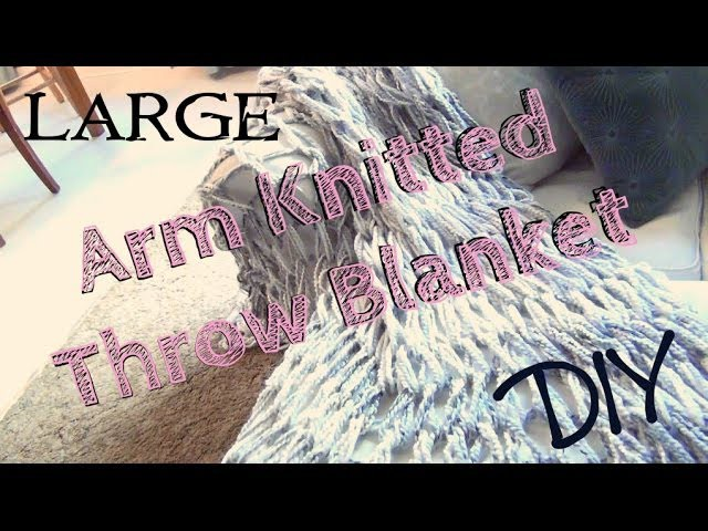 DIY Décor ♥ Large Arm Knitted Throw Blanket for Beginners