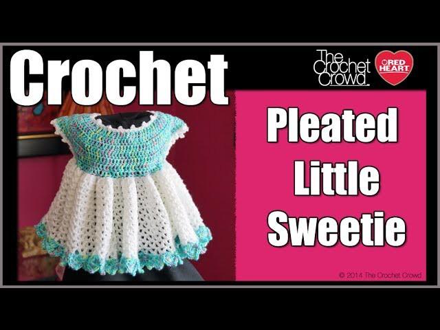 How To Crochet Pleated Little Sweetie Dress