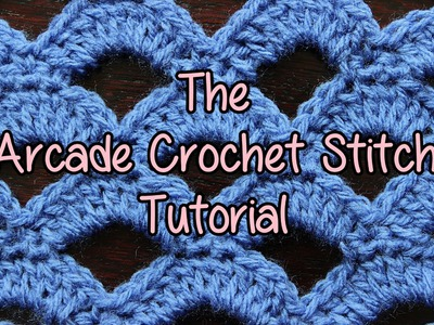 How to crochet the Arcade Stitch - Crochet Lessons
