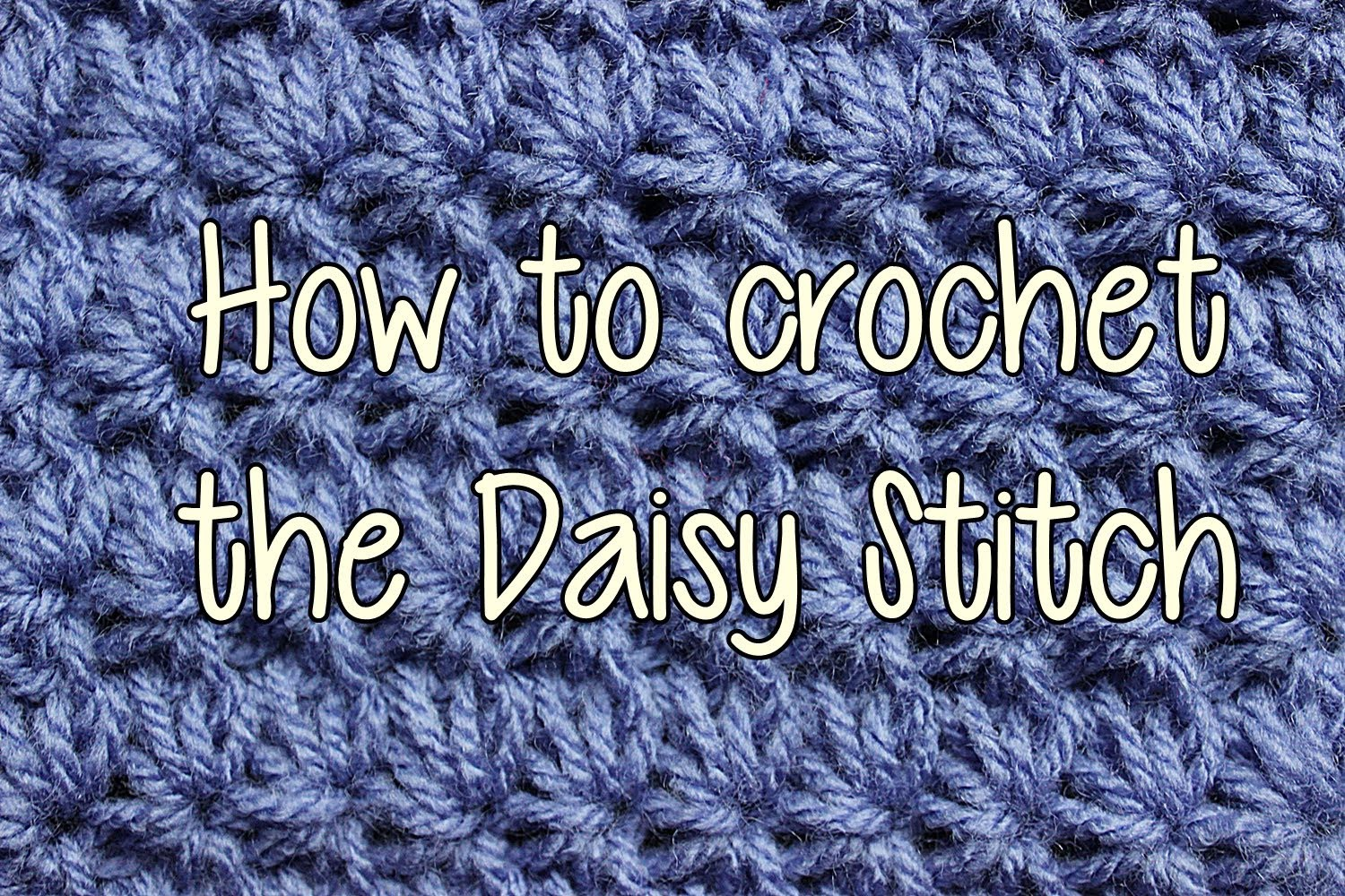How to Crochet the Daisy Stitch - Crochet Lessons