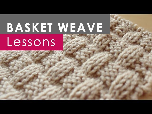 How to Knit the BASKET WEAVE Stitch: Knitting Lessons for Beginners